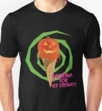 I Scream For Ice Cream!!! (Halloween Flavored) Unisex T-Shirt