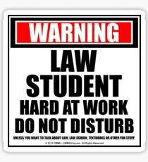 Warning Law Student Hard At Work Do Not Disturb Sticker
