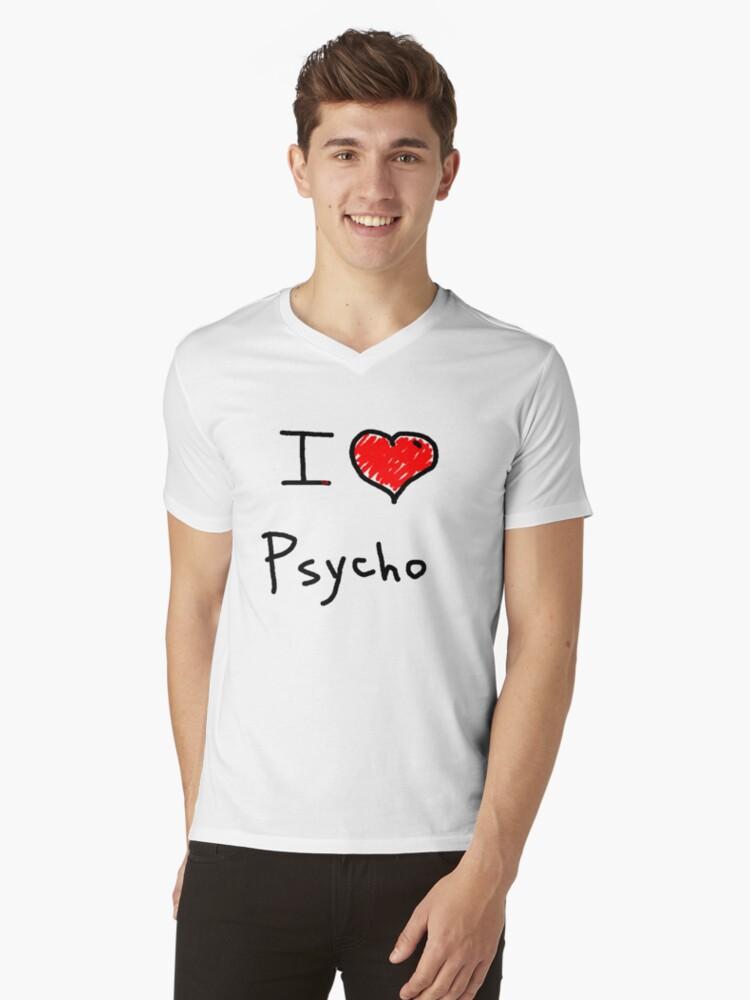 i love psycho  Mens V-Neck T-Shirt Front