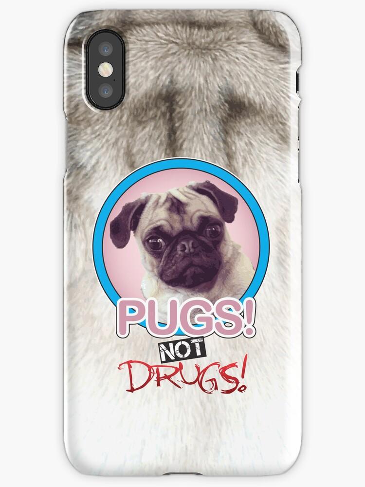 Pugs not Drugs! by Robert Cross