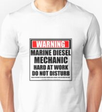 Warning Marine Diesel Mechanic Hard At Work Do Not Disturb T-Shirt