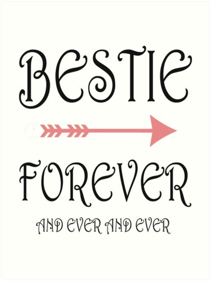 Quot Bestie Forever Bff Best Friends Forever 1 Quot Art Prints By