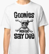 The Goonies - GOONIES NEVER SAY DIE T Shirt Classic T-Shirt