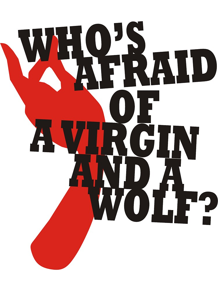 Who's Afraid of a Virgin and a Wolf? by nidahasa