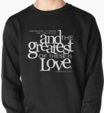 And the greatest of these is love Pullover
