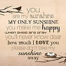 You Are My Sunshine – Nest – 2:3 – Wood  by Janelle Wourms