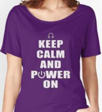 Keep Calm and Power On Women's Relaxed Fit T-Shirt