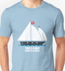 OT3: Two's a Ship, Three's a Yacht Unisex T-Shirt