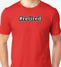 Retired - Hashtag - Black & White Unisex T-Shirt