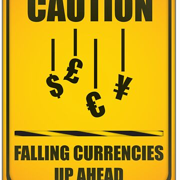 CAUTION - FALLING CURRENCIES by BrandonHolsey