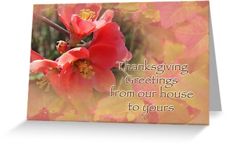Thanksgiving Greeting Card - Our House to Yours - Flowering Quince Tree by MotherNature