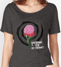 I Scream For Ice Cream!!! (BRAAAAIIINNSSSS) Women's Relaxed Fit T-Shirt
