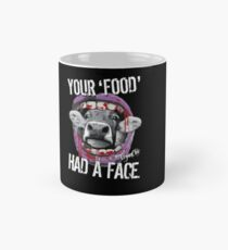 VeganChic ~ Your Food Had A Face Classic Mug