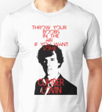 Throw your boobs in the air if you want some cumberlovin Unisex T-Shirt