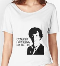 Consider cumbering my batch?  Women's Relaxed Fit T-Shirt