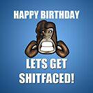 Sh1tfaced Birthday Card by StevePaulMyers
