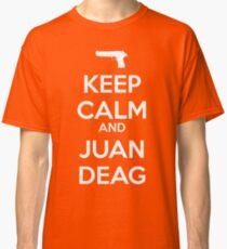 CSGO - Keep Calm And Juan Deag Classic T-Shirt