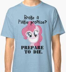 Never brake a pinkie promise... Classic T-Shirt