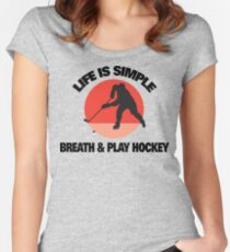 """Hockey """"Life Is Simple - Breath And Play Hockey"""" Women's Fitted Scoop T-Shirt"""