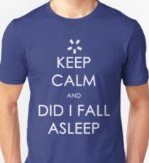 Did I Fall Asleep? T-Shirt