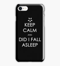 Did I Fall Asleep? iPhone Case/Skin