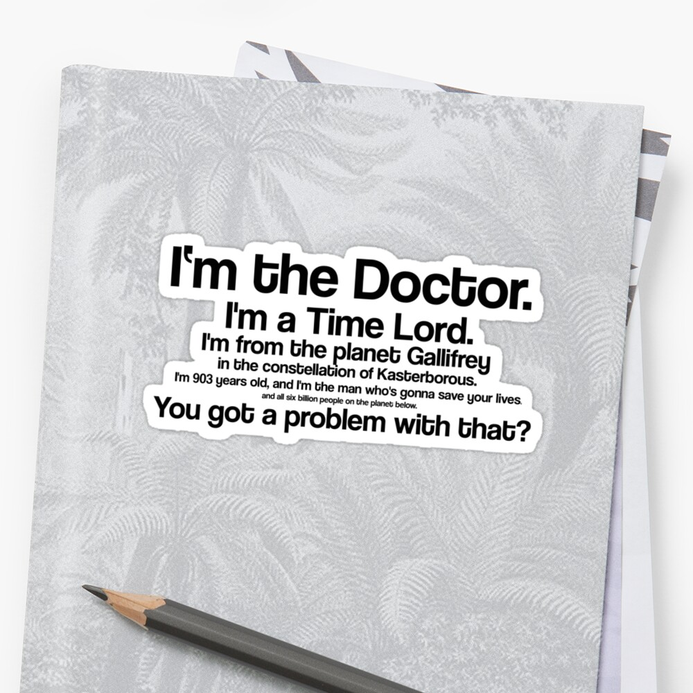 I'm the Doctor / Doctor Who quote series #1 by ForeverFrodo