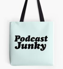 Podcast Junky Tote Bag
