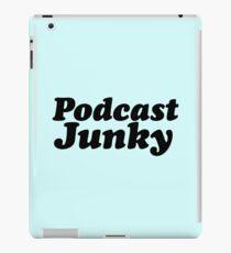 Podcast Junky iPad Case/Skin