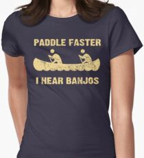 Paddle Faster I Hear Banjos - Vintage Dark Shirt  Womens Fitted T-Shirt