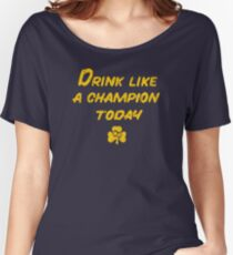 Drink Like a Champion - South Bend Style Women's Relaxed Fit T-Shirt