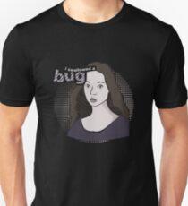 I swallowed a bug Unisex T-Shirt