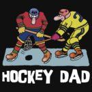 Funny Hockey Dad by SportsT-Shirts