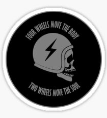 Two wheels move the soul skull Sticker