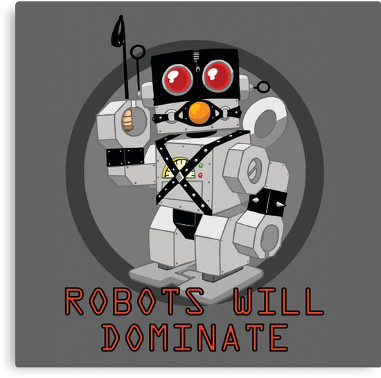 Robots Will Dominate by jeffpina78