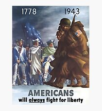 Americans Will Always Fight For Liberty Photographic Print