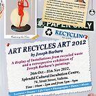 ART RECYCLES ART by Joseph Barbara 2012 by Joseph Barbara