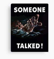 Someone Talked - WW2 Propaganda Canvas Print