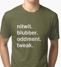 nitwit/blubber/oddment/tweak Tri-blend T-Shirt