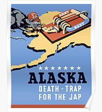 Alaska - Death Trap For The Jap - WW2 Propaganda Poster