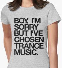BOY, I'M SORRY BUT I'VE CHOSEN TRANCE MUSIC. T-Shirt