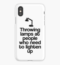 Throwing Lamps at People Who Need to Lighten Up iPhone Case