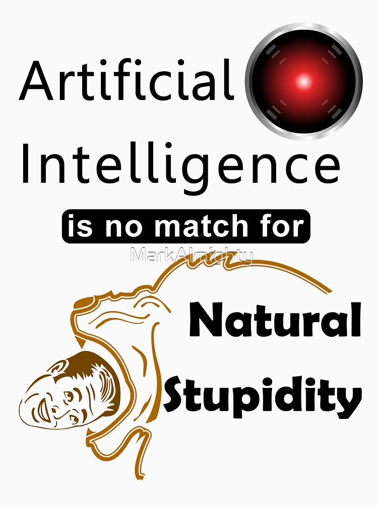 Artificial Intelligence vs. Natural Stupidity by MarkAlmighty