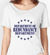 Department of Redundancy Department Women's Relaxed Fit T-Shirt
