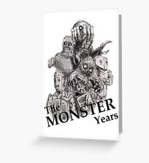 The Monster Years Greeting Card