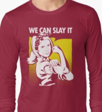 We Can Slay It Long Sleeve T-Shirt