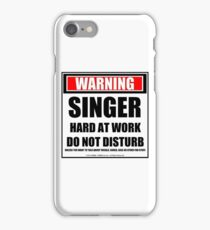 Warning Singer Hard At Work Do Not Disturb iPhone Case/Skin