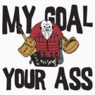 Funny Hockey Goalie by SportsT-Shirts