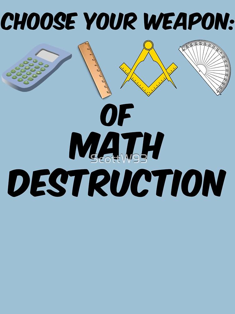 Choose Your Weapon of Math Destruction von ScottW93