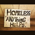 Homeless Anything Helps  by LoveJess