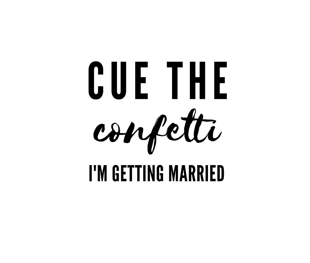 Cue the Confetti. I'm Getting Married. by Red-Arrow